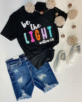 """""""Be The Light"""" Graphic T-Shirt"""