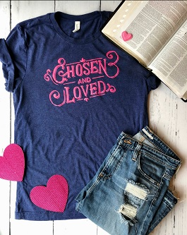 """Chosen And Loved"" Printed T-Shirt"